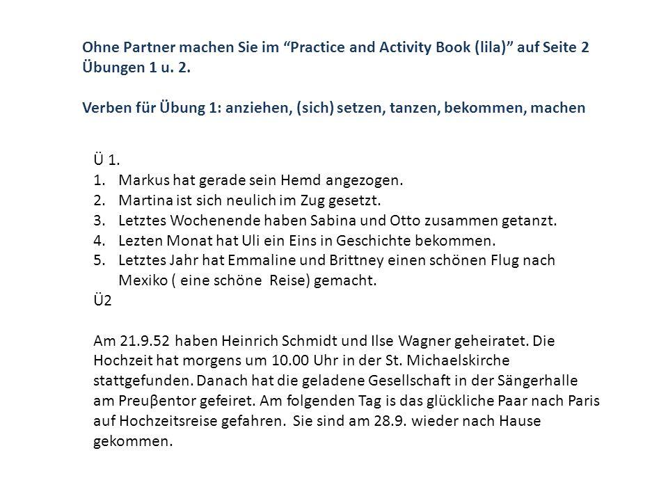 Ohne Partner machen Sie im Practice and Activity Book (lila) auf Seite 2