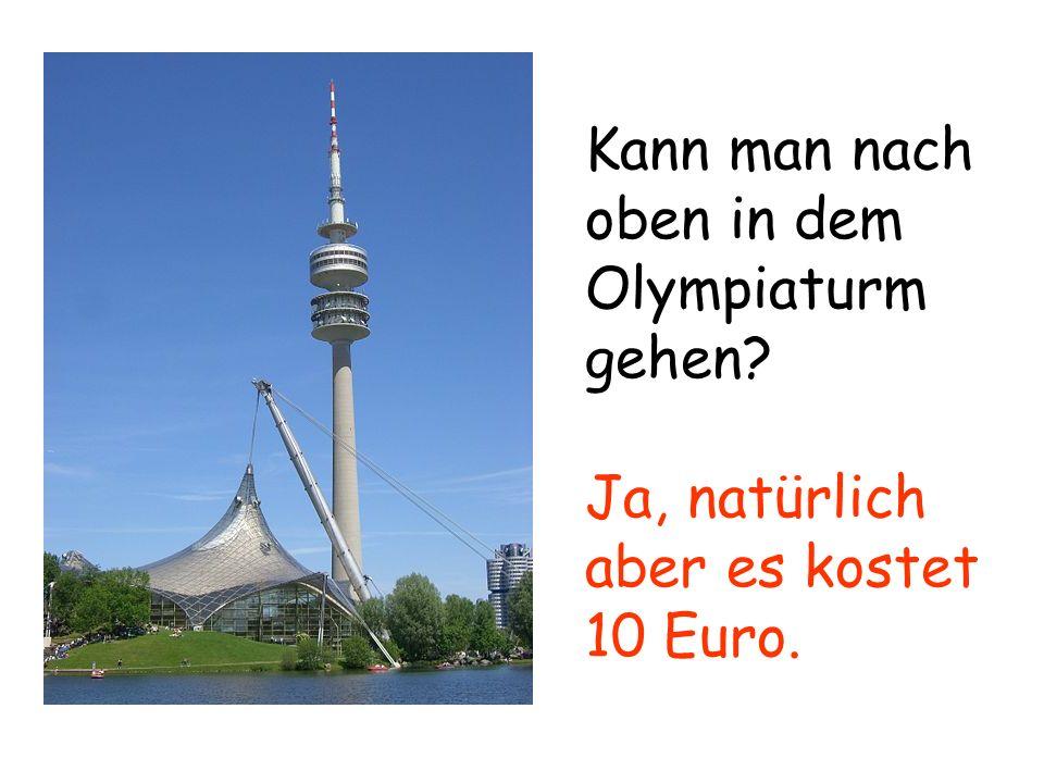 Kann man nach oben in dem Olympiaturm gehen
