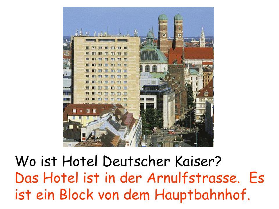 Wo ist Hotel Deutscher Kaiser. Das Hotel ist in der Arnulfstrasse