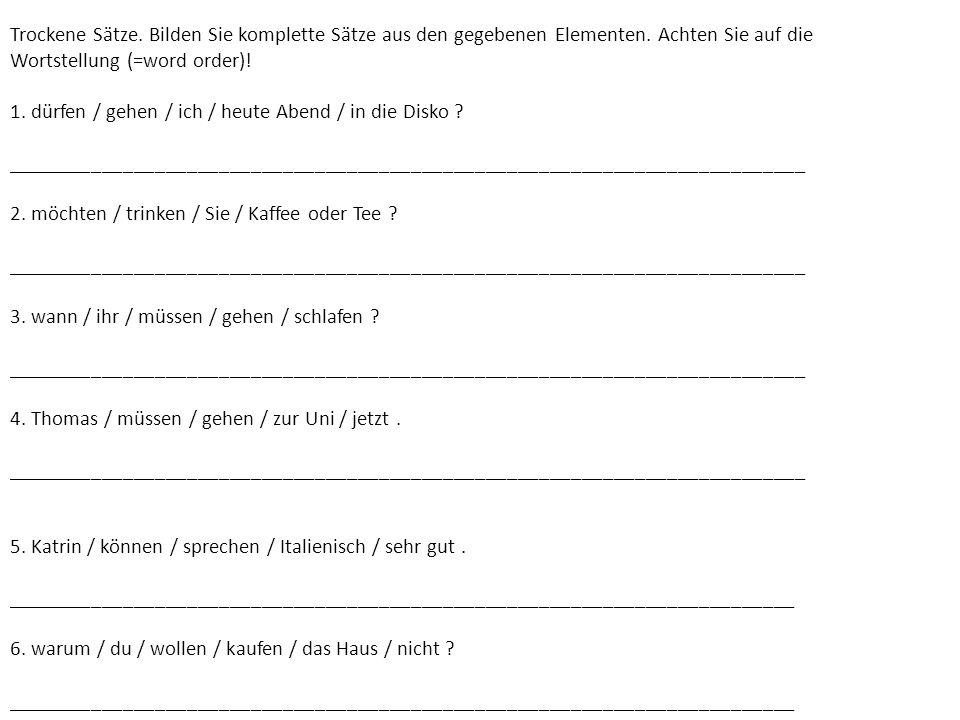 Trockene Sätze. Bilden Sie komplette Sätze aus den gegebenen Elementen