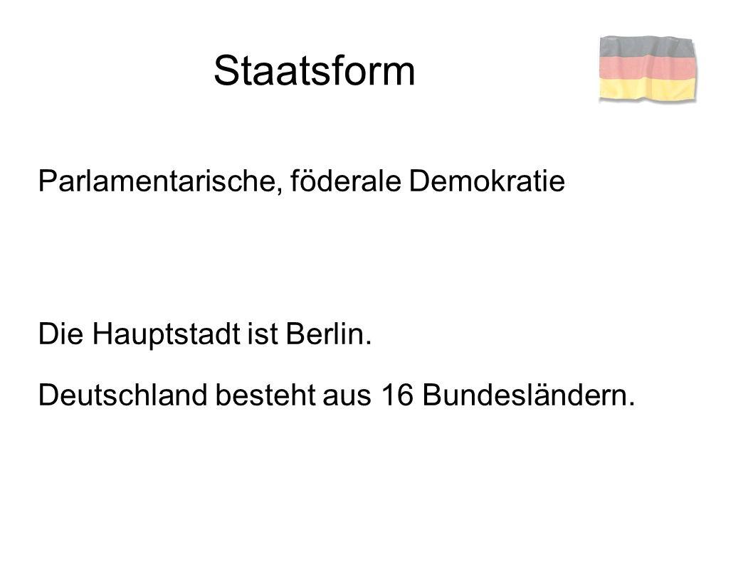 Staatsform Parlamentarische, föderale Demokratie