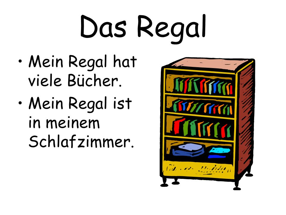 Das Regal Mein Regal hat viele Bücher.