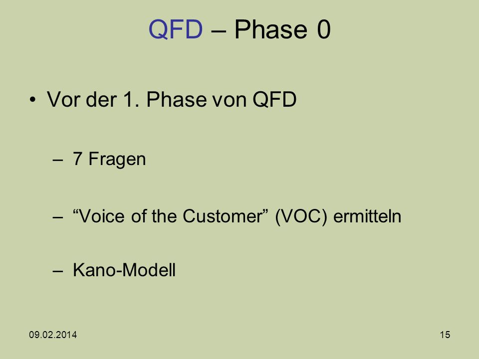 QFD – Phase 0 Vor der 1. Phase von QFD 7 Fragen
