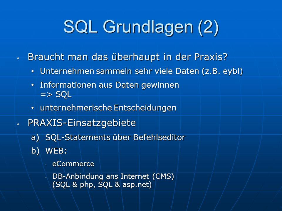 SQL Grundlagen (2) Braucht man das überhaupt in der Praxis