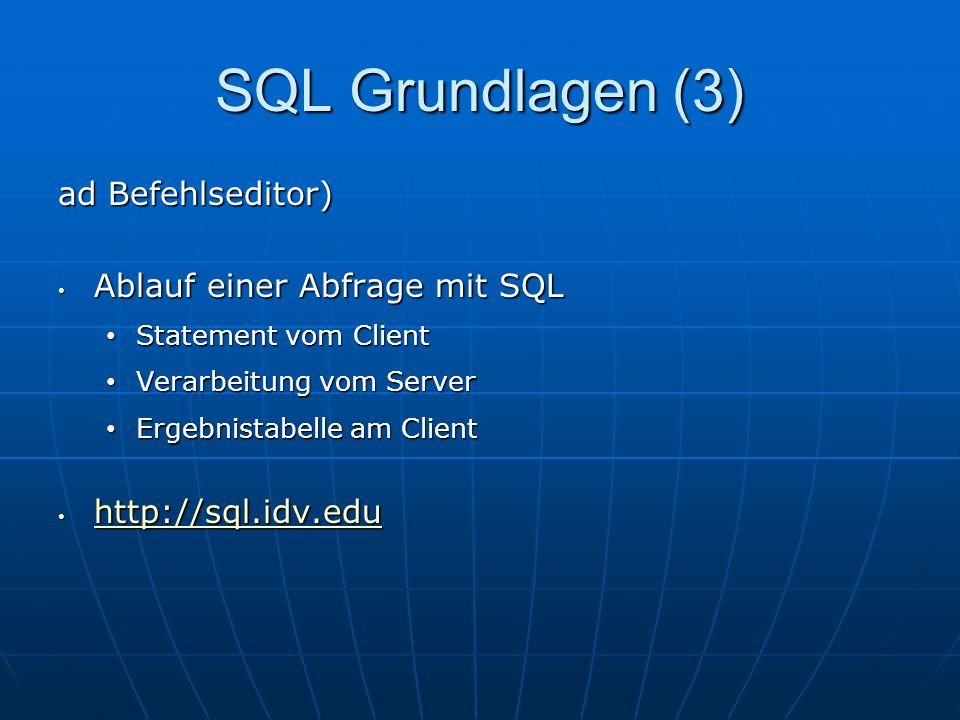 SQL Grundlagen (3) ad Befehlseditor) Ablauf einer Abfrage mit SQL
