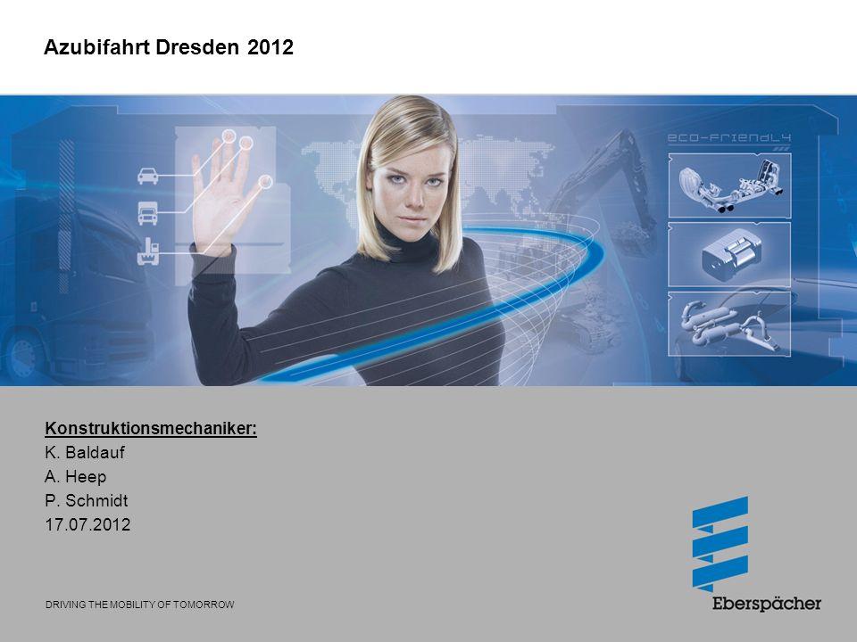 Konstruktionsmechaniker: K. Baldauf A. Heep P. Schmidt 17.07.2012