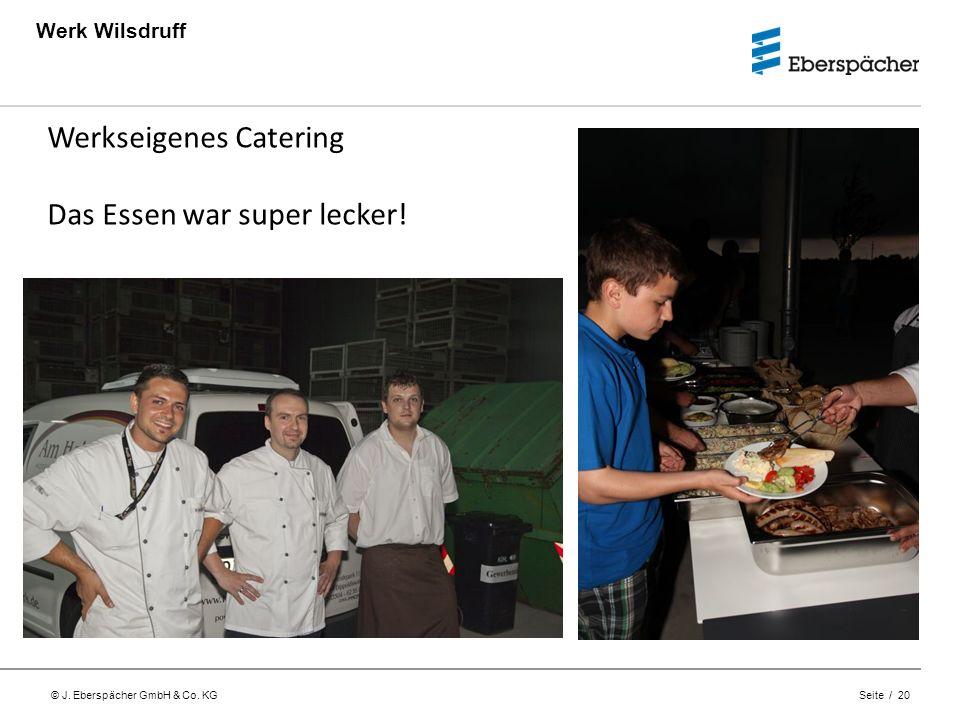 Werkseigenes Catering Das Essen war super lecker!