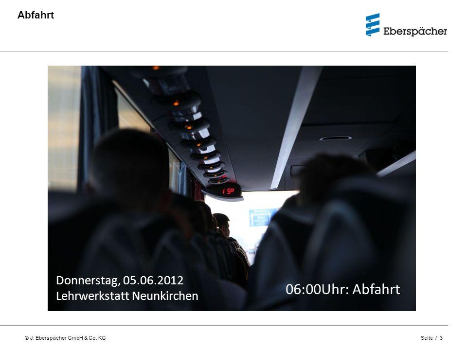 06:00Uhr: Abfahrt Donnerstag, 05.06.2012 Lehrwerkstatt Neunkirchen