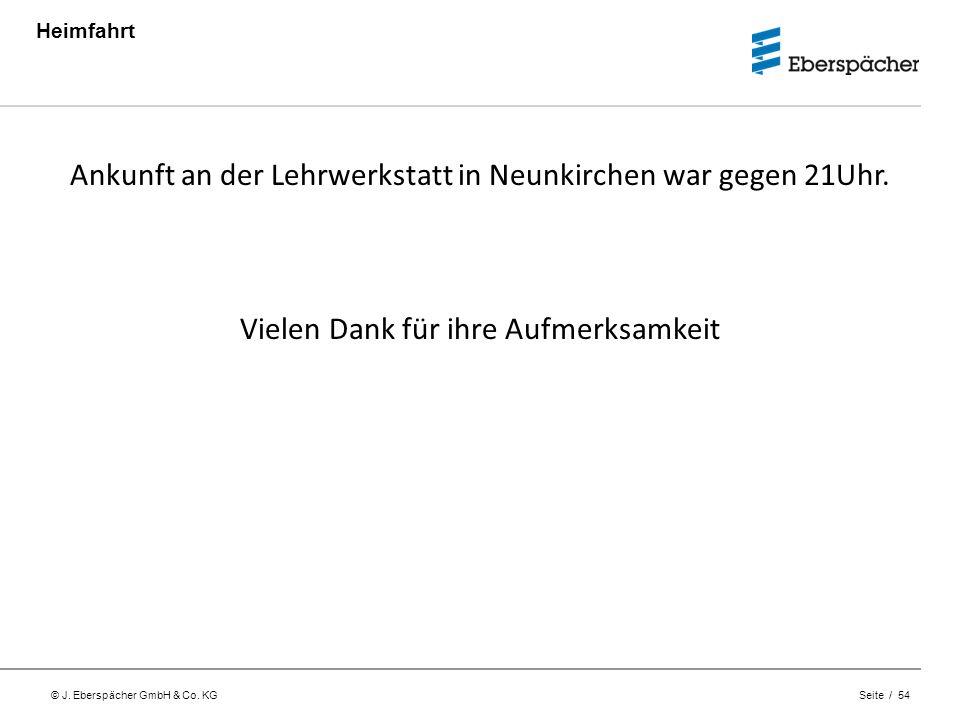 Ankunft an der Lehrwerkstatt in Neunkirchen war gegen 21Uhr.