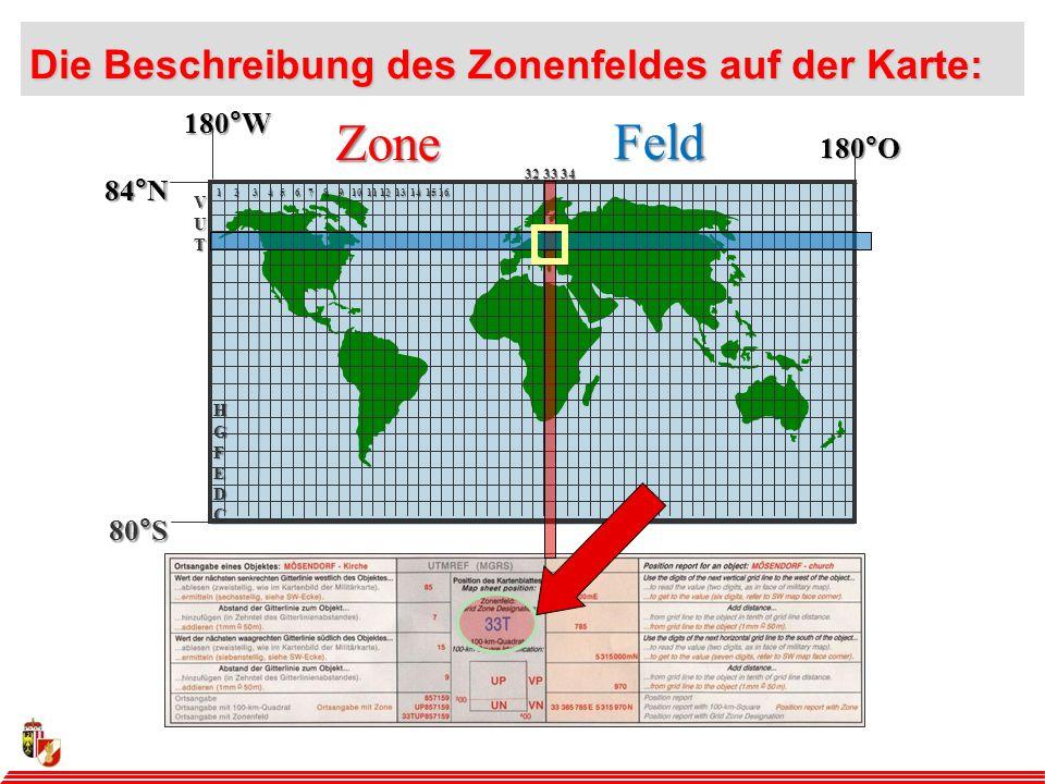 Zone Feld Die Beschreibung des Zonenfeldes auf der Karte: 180°W 180°O