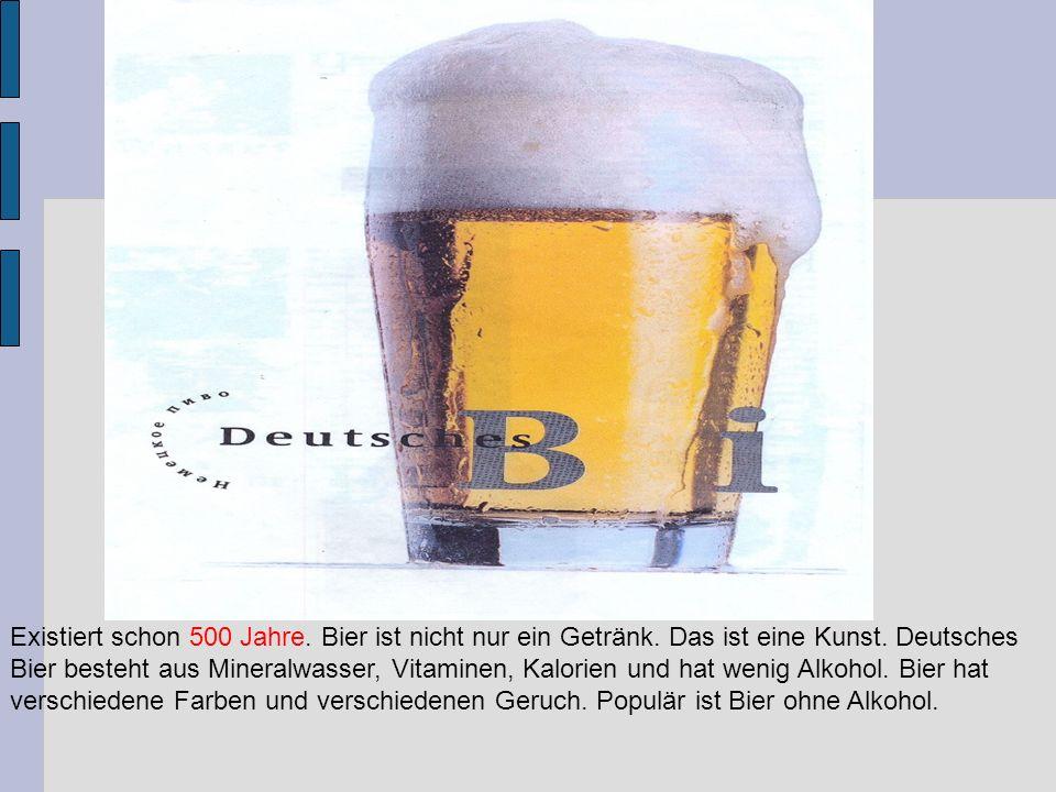 Existiert schon 500 Jahre. Bier ist nicht nur ein Getränk