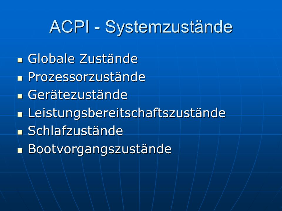ACPI - Systemzustände Globale Zustände Prozessorzustände