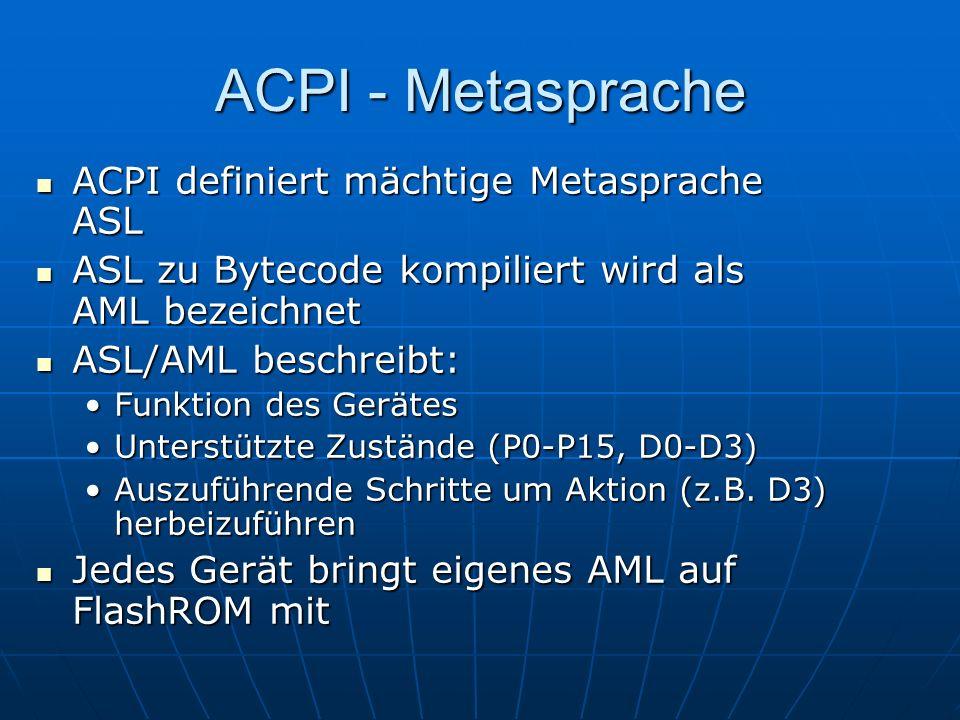 ACPI - Metasprache ACPI definiert mächtige Metasprache ASL
