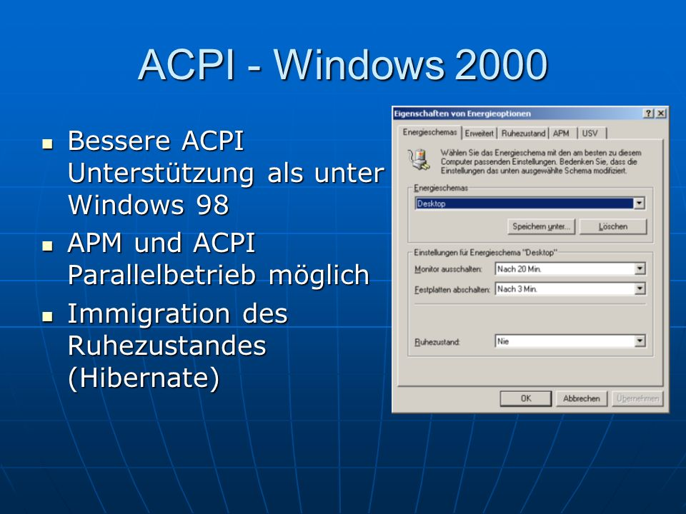 ACPI - Windows 2000 Bessere ACPI Unterstützung als unter Windows 98