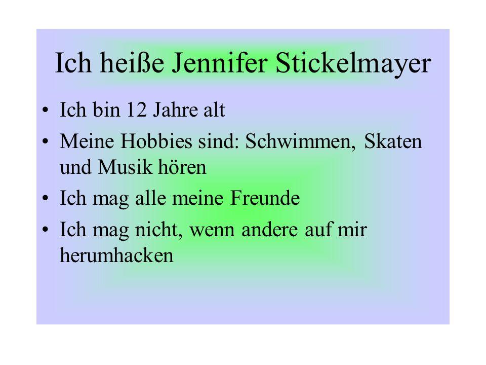 Ich heiße Jennifer Stickelmayer