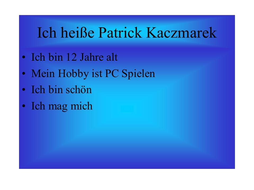 Ich heiße Patrick Kaczmarek