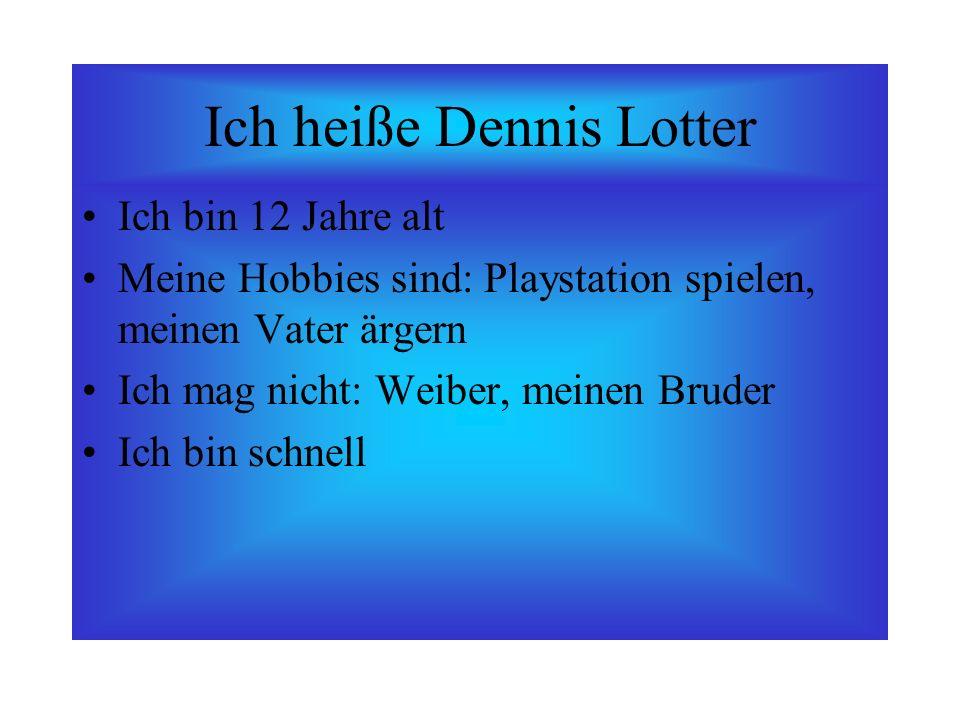 Ich heiße Dennis Lotter