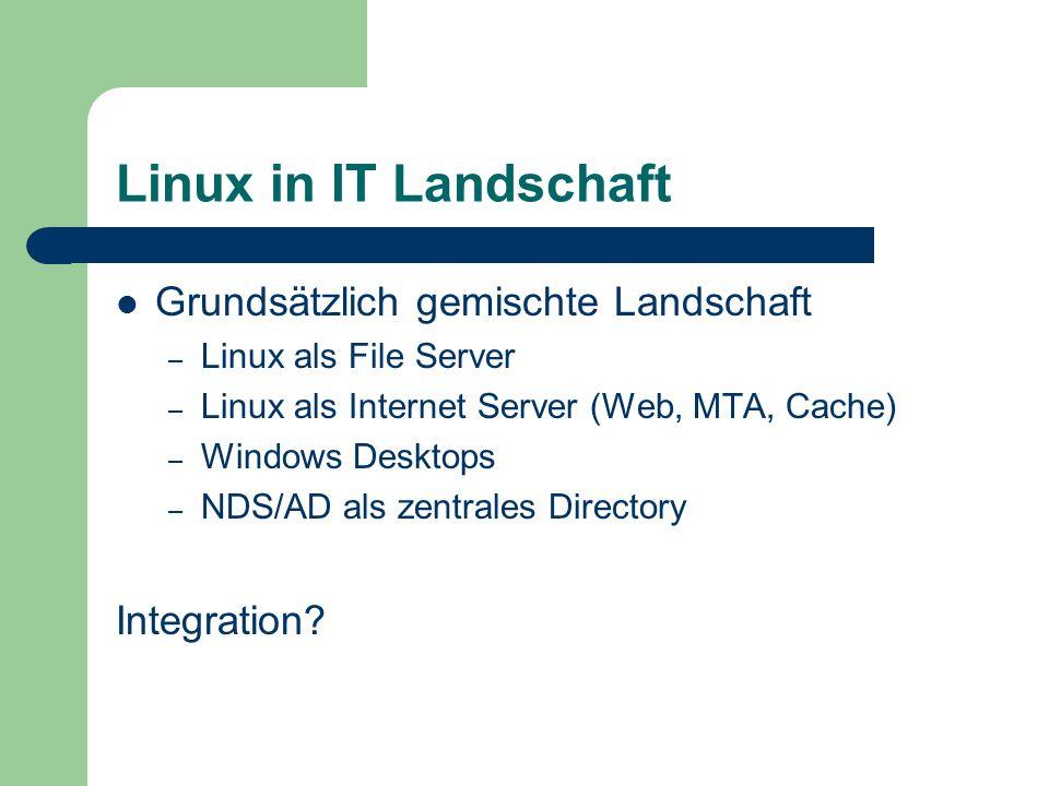 Linux in IT Landschaft Grundsätzlich gemischte Landschaft Integration