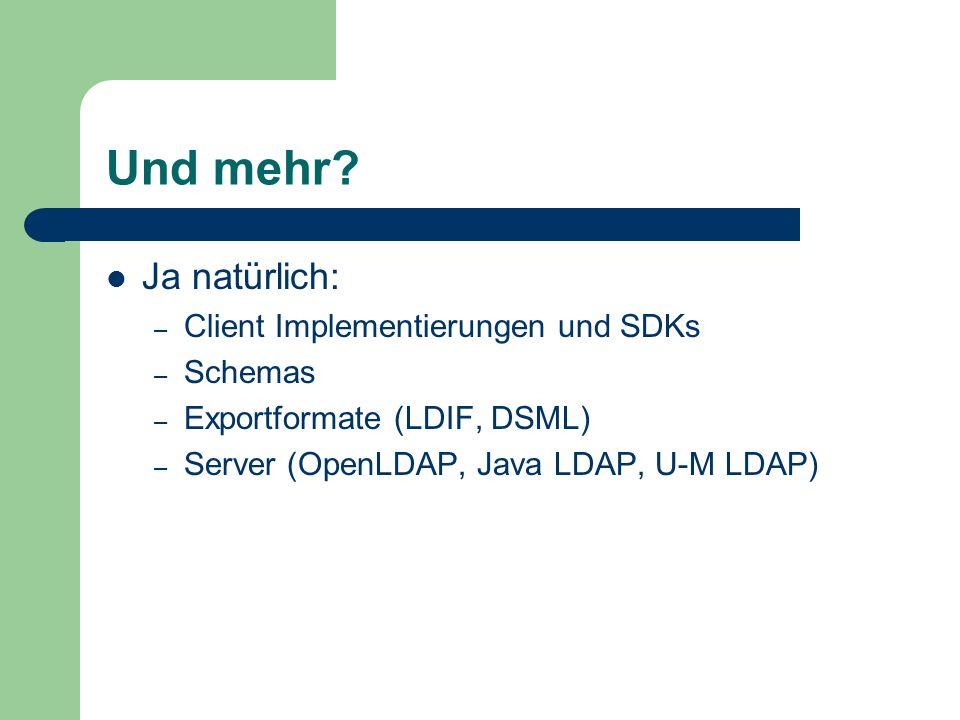 Und mehr Ja natürlich: Client Implementierungen und SDKs Schemas