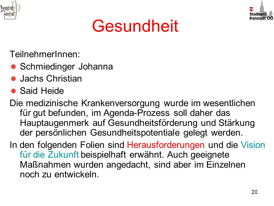 Gesundheit TeilnehmerInnen: Schmiedinger Johanna Jachs Christian