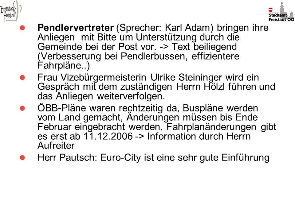 Pendlervertreter (Sprecher: Karl Adam) bringen ihre Anliegen mit Bitte um Unterstützung durch die Gemeinde bei der Post vor. -> Text beiliegend (Verbesserung bei Pendlerbussen, effizientere Fahrpläne..)