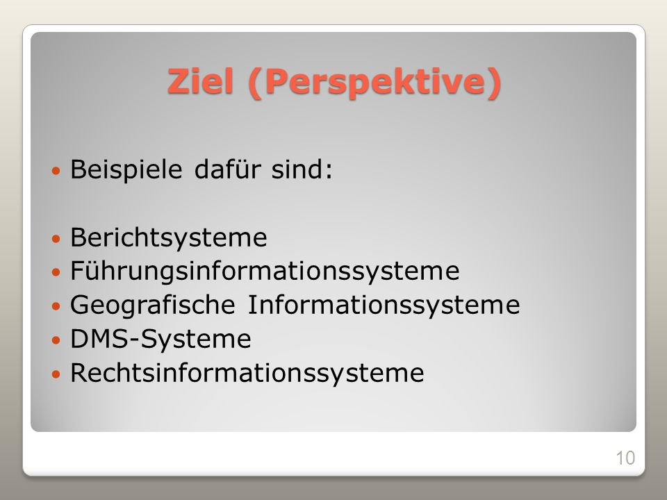 Ziel (Perspektive) Beispiele dafür sind: Berichtsysteme