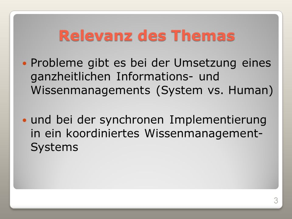 Relevanz des Themas Probleme gibt es bei der Umsetzung eines ganzheitlichen Informations- und Wissenmanagements (System vs. Human)