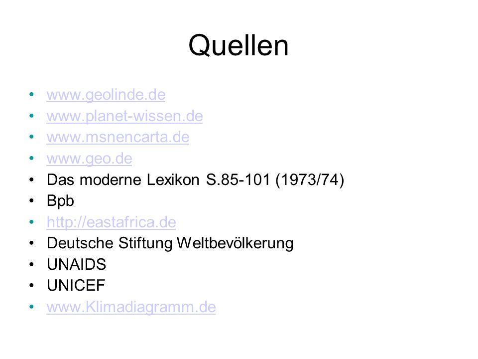 Quellen www.geolinde.de www.planet-wissen.de www.msnencarta.de