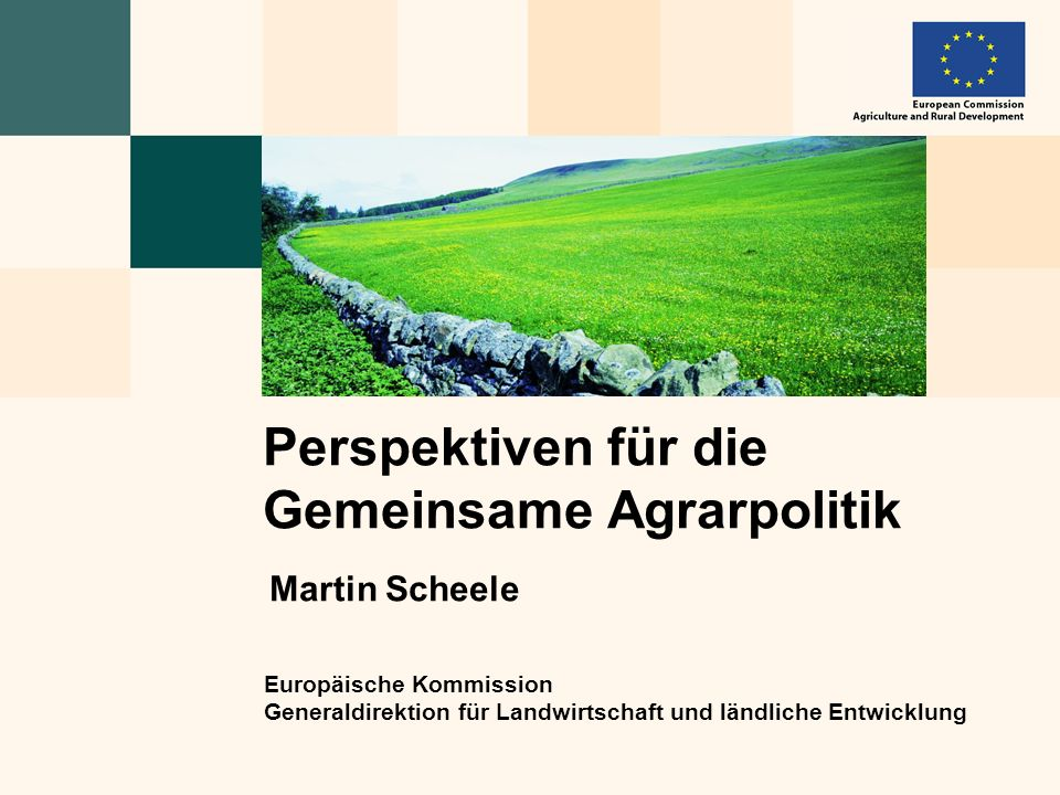Perspektiven für die Gemeinsame Agrarpolitik