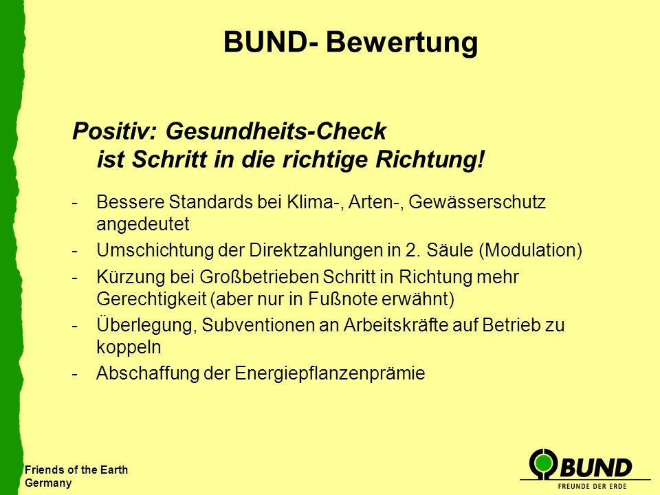 BUND- Bewertung Positiv: Gesundheits-Check ist Schritt in die richtige Richtung! Bessere Standards bei Klima-, Arten-, Gewässerschutz angedeutet.