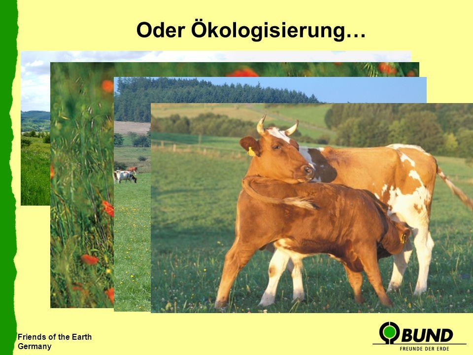 Oder Ökologisierung…