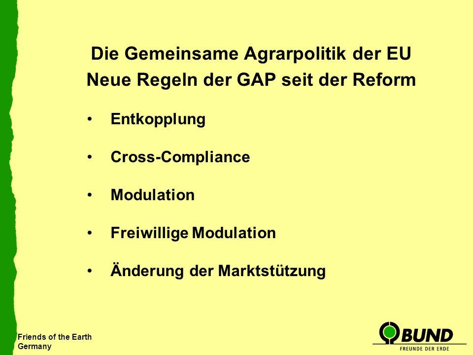 Die Gemeinsame Agrarpolitik der EU Neue Regeln der GAP seit der Reform