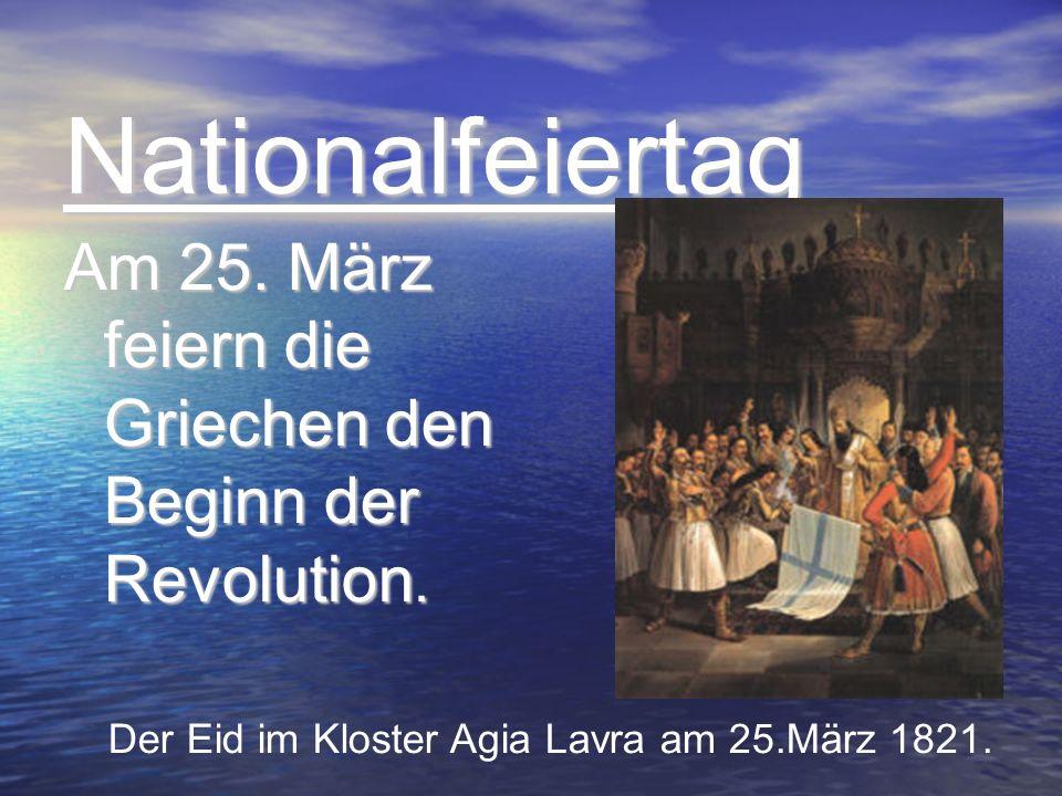 Am 25. März feiern die Griechen den Beginn der Revolution.