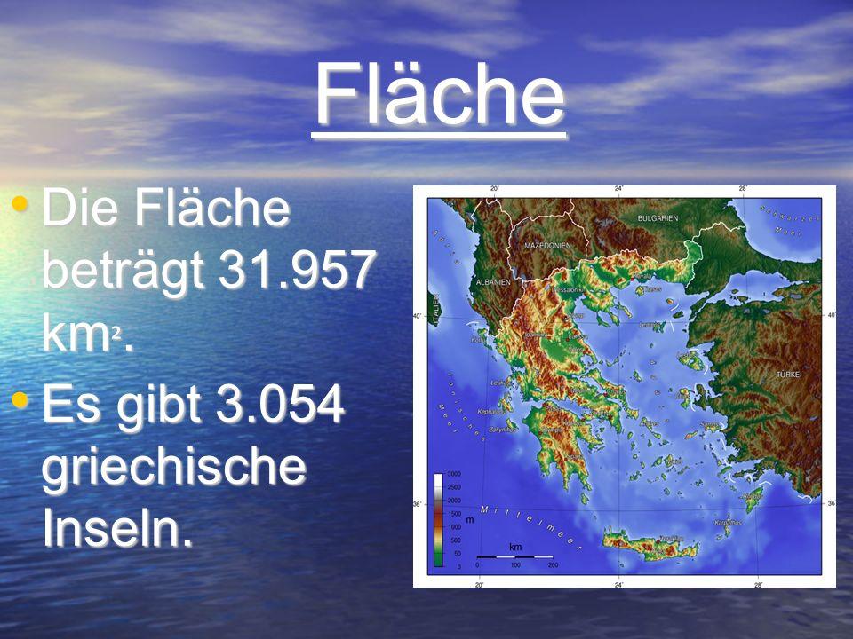 Fläche Die Fläche beträgt 31.957 km². Es gibt 3.054 griechische Inseln.
