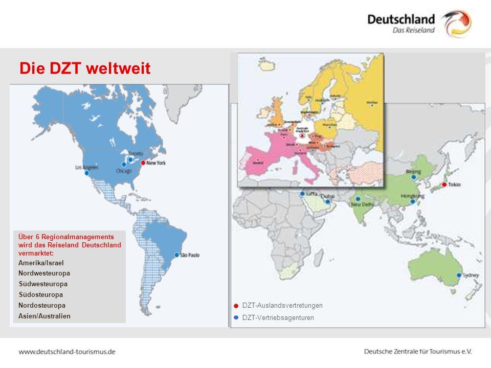 Die DZT weltweit Über 6 Regionalmanagements wird das Reiseland Deutschland vermarktet: Amerika/Israel.
