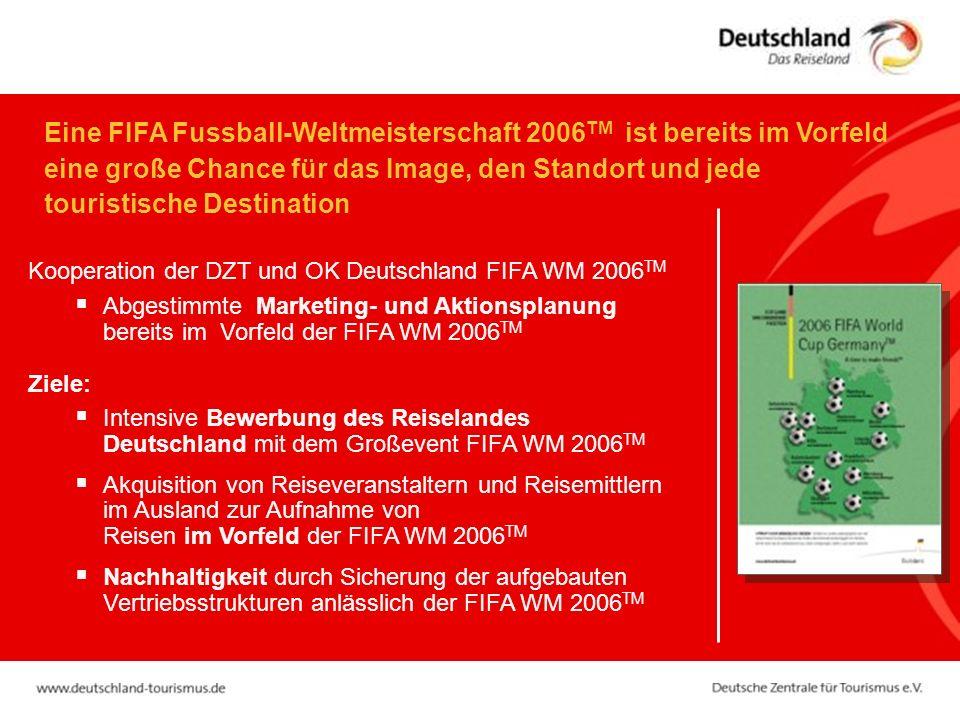 Eine FIFA Fussball-Weltmeisterschaft 2006TM ist bereits im Vorfeld eine große Chance für das Image, den Standort und jede touristische Destination