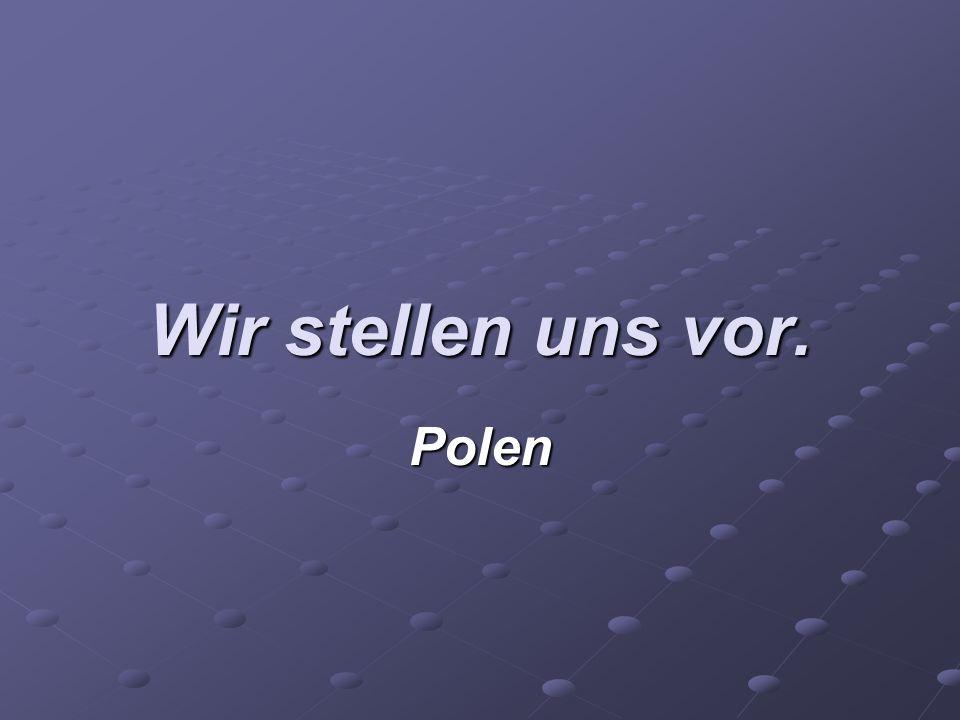 Wir stellen uns vor. Polen