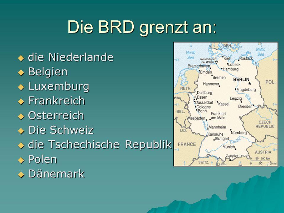 Die BRD grenzt an: die Niederlande Belgien Luxemburg Frankreich
