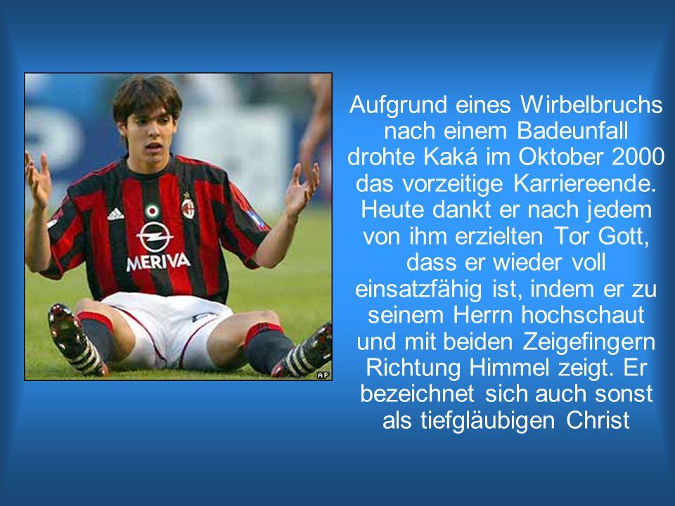 Aufgrund eines Wirbelbruchs nach einem Badeunfall drohte Kaká im Oktober 2000 das vorzeitige Karriereende.