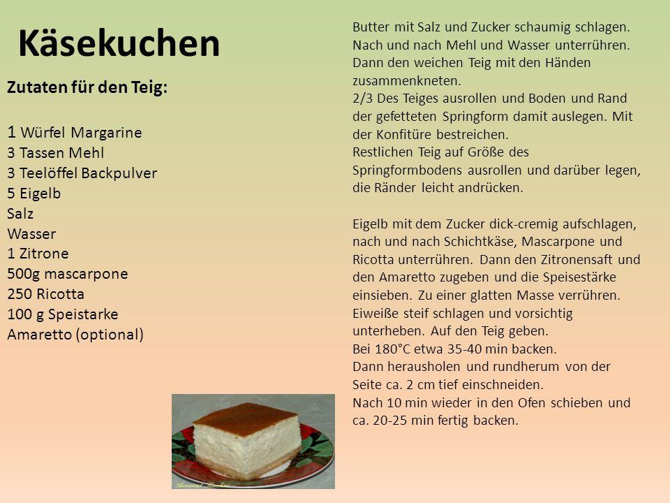 Käsekuchen Zutaten für den Teig: 1 Würfel Margarine 3 Tassen Mehl