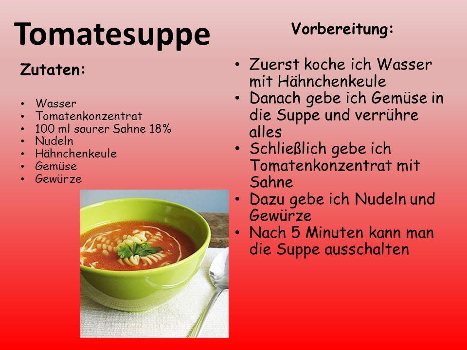 Tomatesuppe Vorbereitung: Zuerst koche ich Wasser mit Hähnchenkeule