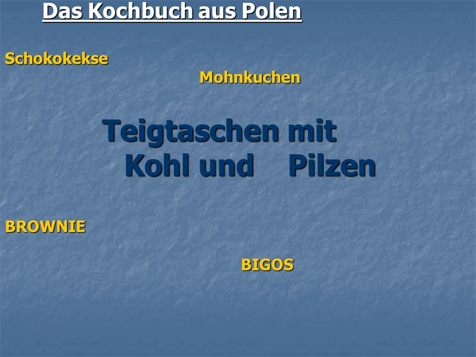 Kohl und Pilzen Das Kochbuch aus Polen Schokokekse Mohnkuchen