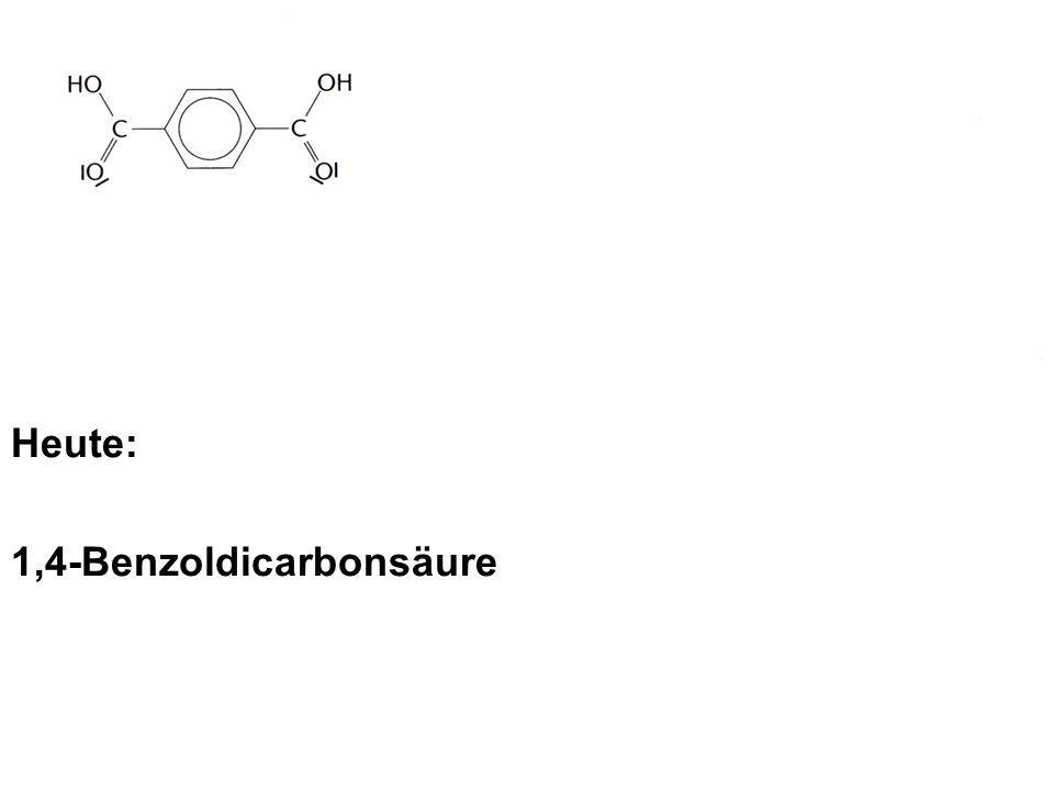 Heute: 1,4-Benzoldicarbonsäure