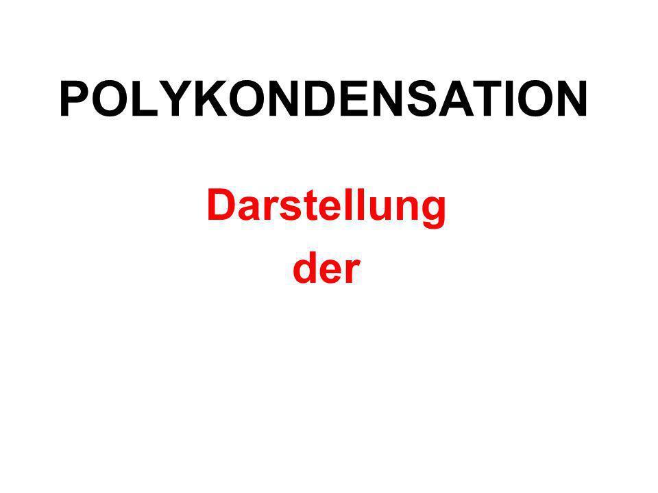 POLYKONDENSATION Darstellung der