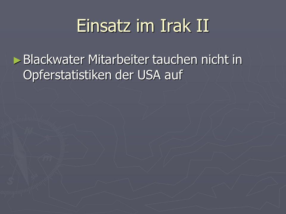 Einsatz im Irak II Blackwater Mitarbeiter tauchen nicht in Opferstatistiken der USA auf