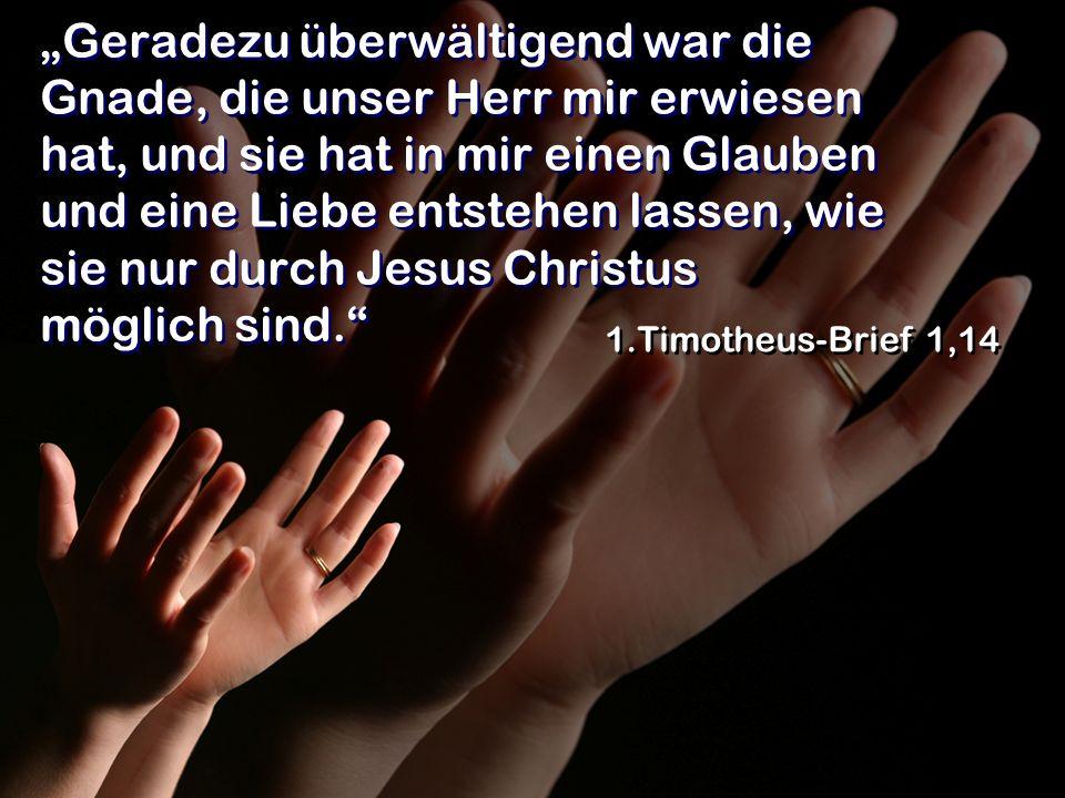 """""""Geradezu überwältigend war die Gnade, die unser Herr mir erwiesen hat, und sie hat in mir einen Glauben und eine Liebe entstehen lassen, wie sie nur durch Jesus Christus möglich sind."""