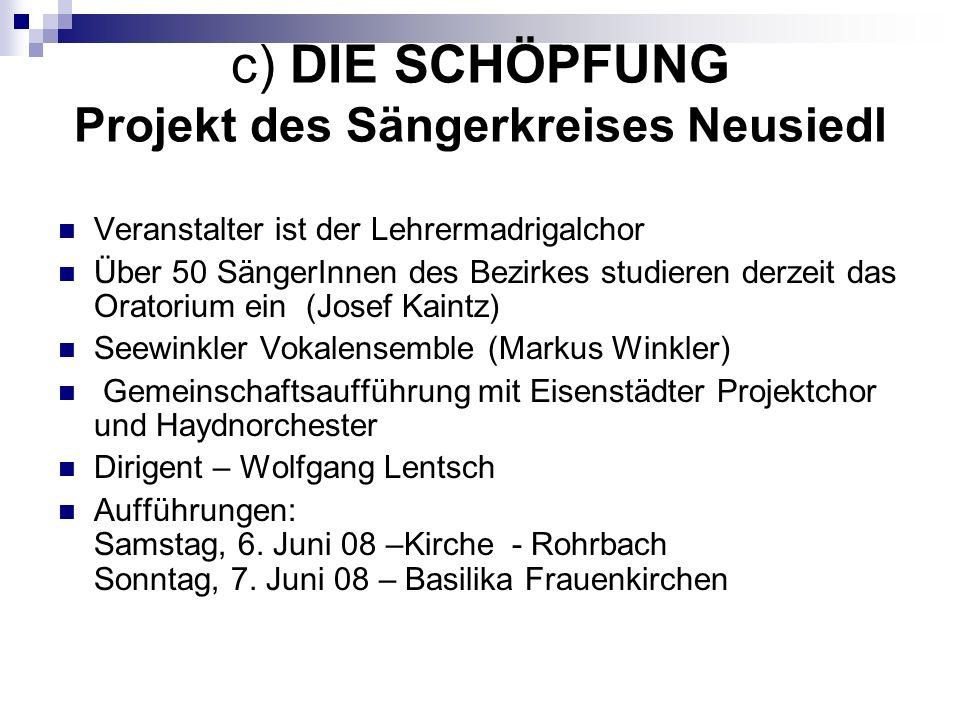 c) DIE SCHÖPFUNG Projekt des Sängerkreises Neusiedl