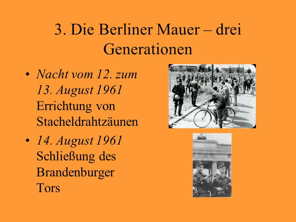 3. Die Berliner Mauer – drei Generationen