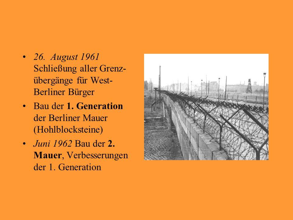 26. August 1961 Schließung aller Grenz-übergänge für West-Berliner Bürger