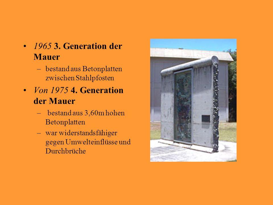 Von 1975 4. Generation der Mauer